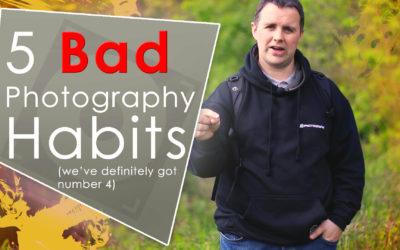 5 Bad Photographer Habits