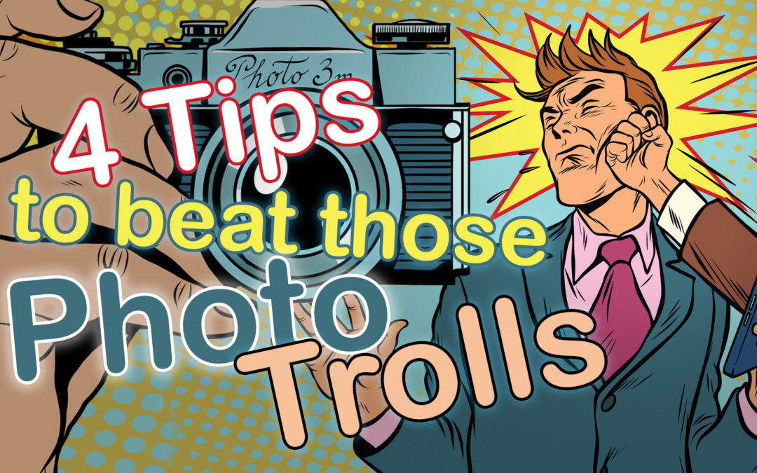4 Tips to Beat Photography Trolls