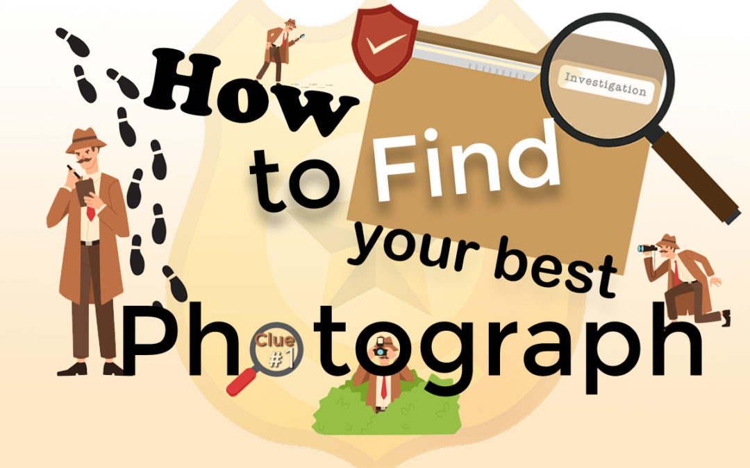 How to find your best photograph